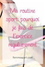 Ma routine sport - Pourquoi je fais de l'exercice régulièrement.png
