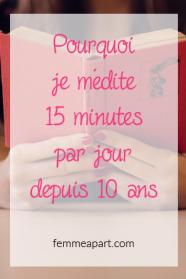 Pourquoi je médite 15 minutes par jour depuis 10 ans.png
