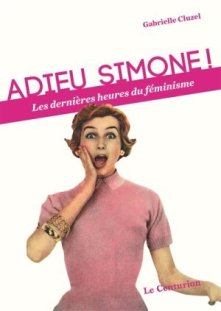 adieu-simone-les-dernieres-heures-du-feminisme
